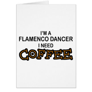 Behovskaffe - flamenco hälsningskort