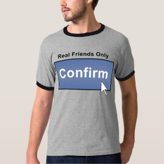 Bekräfta verkliga vänner FaceBook Tröjor