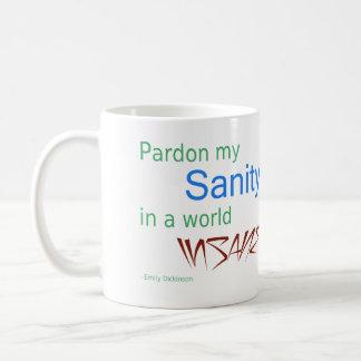 Benåda min Sanity i en sinnessjuk värld - Kaffemugg