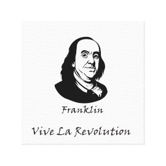 Benjamin Franklin - Vive Larevolution Canvastryck
