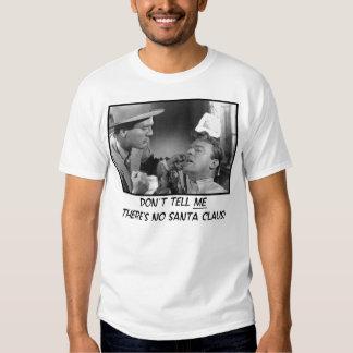 Berätta inte *Me* där är ingen jultomten! T Shirt