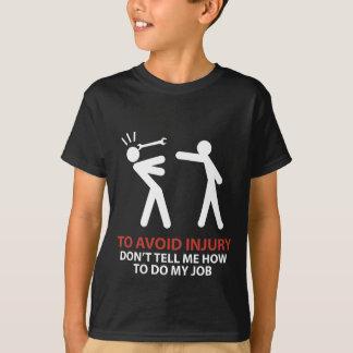 berätta inte mig hur man gör mitt jobb tee shirt