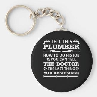 Berätta rörmokaren gör jobb berättar doktorn som rund nyckelring