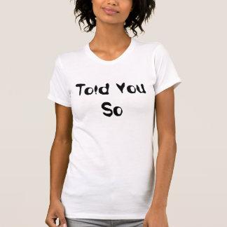 Berättade dig så Tshirthumor roliga Factual Tee Shirts
