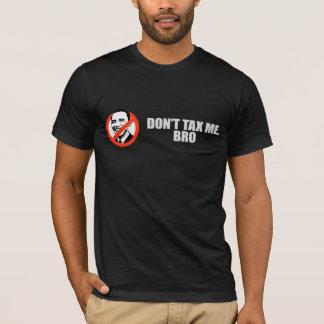 BESKATTA INTE MIG T-tröja för BRO 2 T-shirts