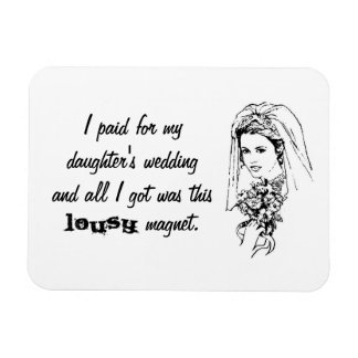 Betalat för min dotters bröllop & alla var I-har… Magnet