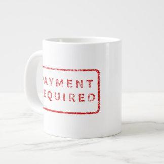 Betalning krävd mugg jumbo mugg