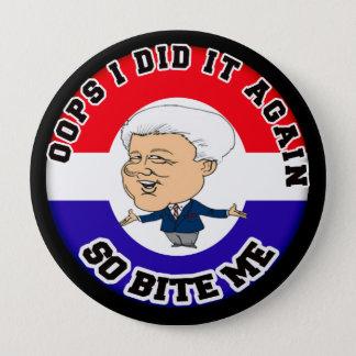 Bill Clinton Oops gjorde jag den Stor Knapp Rund 10.2 Cm
