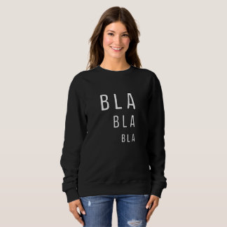 Bla Bla Bla Tee Shirts