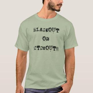 BLACKOUT ELLER BITCHOUT!!! T SHIRTS