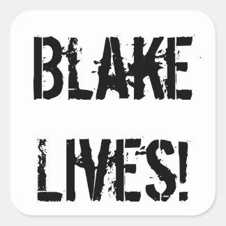 Blake liv! fyrkantigt klistermärke