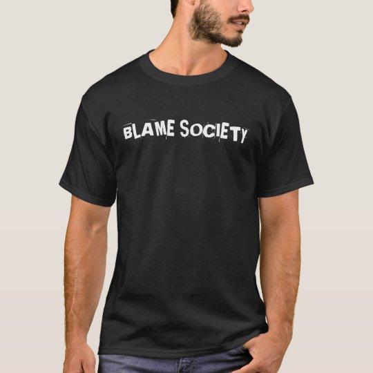 Blame Society T Shirts