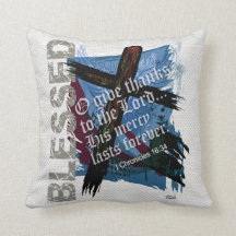 Blessed Bible Scripture 1st Chronicles 16:34 Pillows