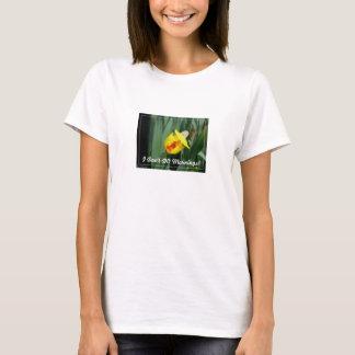 Blomma: Jag GÖR inte morgnar! Tshirts