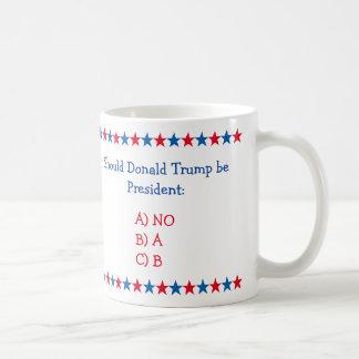 Bör Donald Trump är roligt Teakaffe för president Vit Mugg
