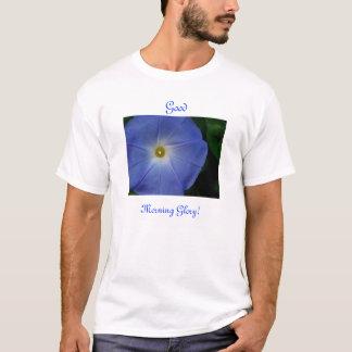 Bra morgonhärlighet! t-shirts