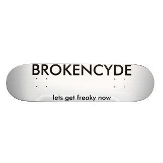 BROKENCYDE låter för att få freaky nu Skateboard Bräda 21,5 Cm