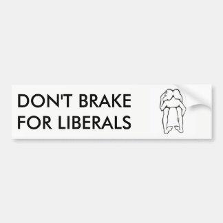 Bromsa inte för liberal person bildekal