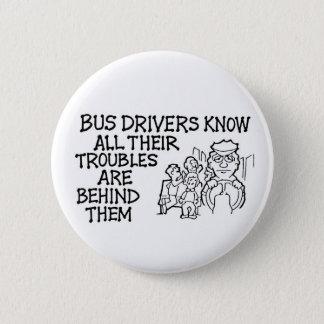 Bussförare vet att allt deras besvärar bak dem standard knapp rund 5.7 cm
