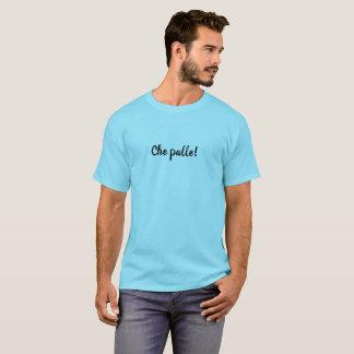 Che palle! tshirts