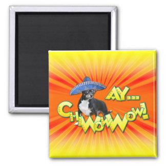 Cinco de Mayo - Ay ChWowWow! - Chihuahua Magnet
