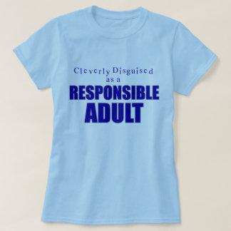 Cleverly förställt som en ansvarigvuxen t-shirts