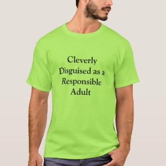 Cleverly förställt som en ansvarigvuxen t shirts