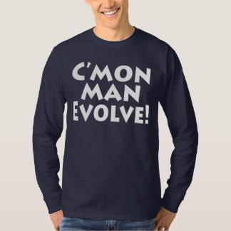 C'mon Evolve manen!  världen är den roliga T Shirts