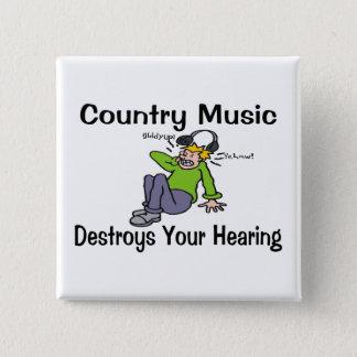 Countrymusik förstör din utfrågning standard kanpp fyrkantig 5.1 cm
