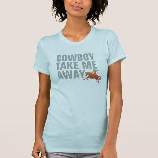 cowboyen tar mig away t-skjorta design t shirt