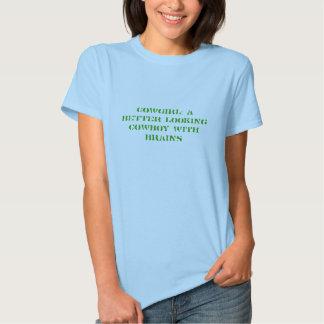 Cowgirl: En bättre tittar cowboy med hjärnor T-shirts