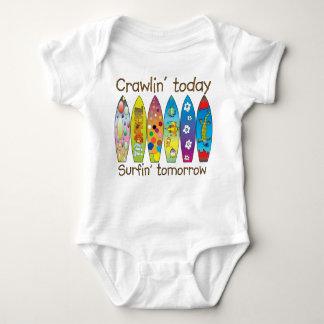 Crawlin i dag. .surfin i morgon t-shirts