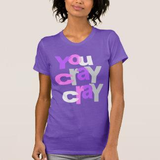 cray cray t shirts