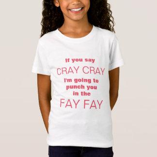 Cray Cray T-shirts