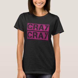 CRAY-CRAY-T-tröja Tee Shirt