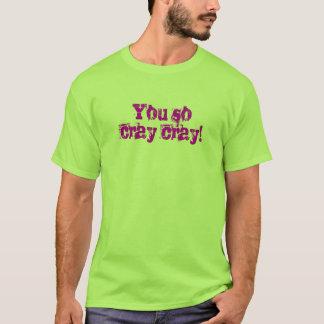 Cray Cray T-tröja Tee Shirts