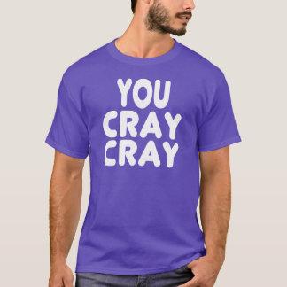 Cray Cray vitinternet Memes T-shirt