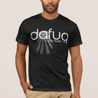 Dafuq dig Lookin på? T-tröja. Vittext Tee Shirts