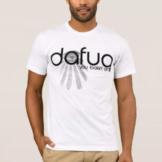 Dafuq dig Lookin på? Tee Shirt