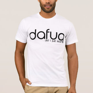 Dafuq gjorde I som lästes precis? T-Shirt. Tshirts