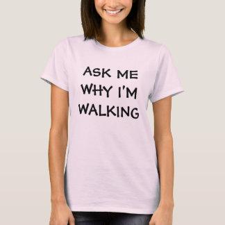 dag 3 går bröstcancer - fråga mig därför att gå tee shirt