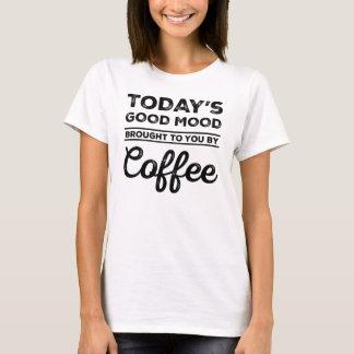 Dagens bra Mood som kommas med till dig av kaffe Tee Shirt