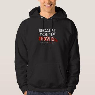 Därför att du är den älskade svart hoodien sweatshirt med luva