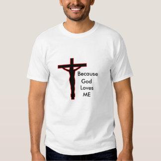 Därför att guden älskar mig den kristna tshirten t-shirt