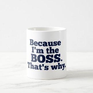 Därför att I-förmiddagen chefen, det är varför Vit Mugg