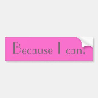 Därför att jag kan! bildekal