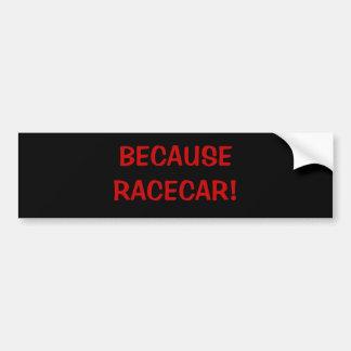 DÄRFÖR ATT RACECAR! BILDEKAL