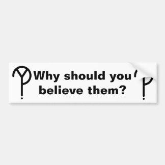 """""""Därför bör du tro dem?"""", bildekal"""