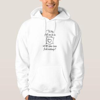 Därför förälskad nedgång sweatshirt med luva