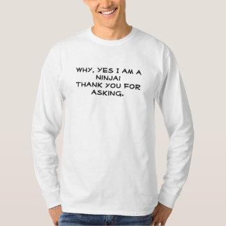 Därför ja mig förmiddag en Ninja! Tacka dig för T-shirts